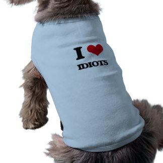 I love Idiots Dog T Shirt