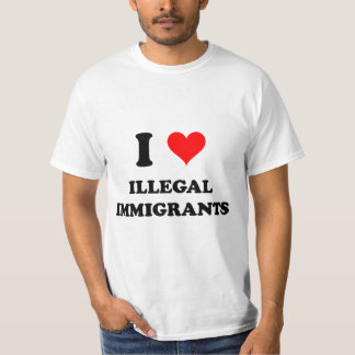 I Love Illegal Immigrants T-Shirt