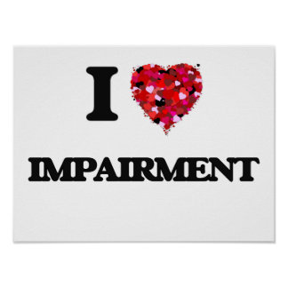 I Love Impairment Poster