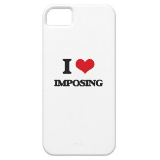 I Love Imposing iPhone 5 Covers