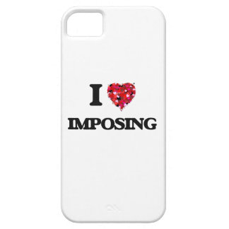 I Love Imposing iPhone 5 Cover