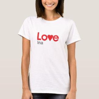 I Love Ina T-Shirt