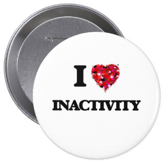 I Love Inactivity 10 Cm Round Badge