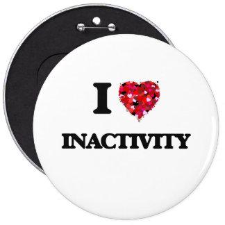 I Love Inactivity 6 Cm Round Badge