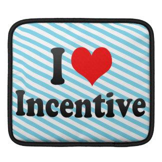 I love Incentive Sleeve For iPads