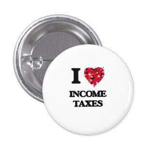 I Love Income Taxes 3 Cm Round Badge