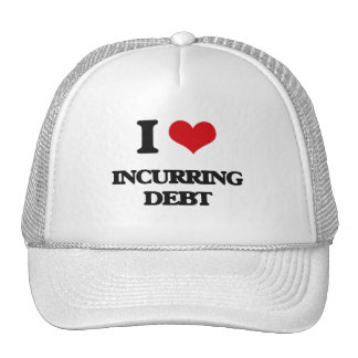 I Love Incurring Debt Trucker Hat