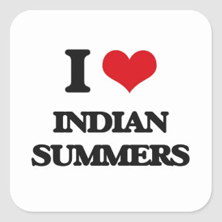 I Love Indian Summers Square Stickers
