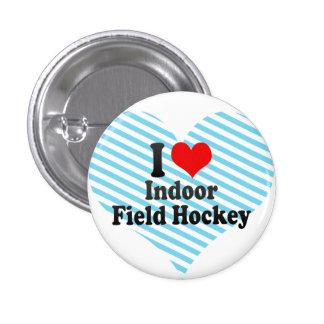 I love Indoor Field Hockey 3 Cm Round Badge