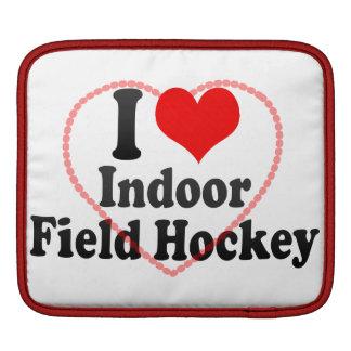 I love Indoor Field Hockey iPad Sleeves