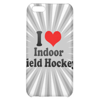 I love Indoor Field Hockey Case For iPhone 5C