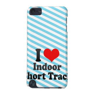 I love Indoor Short Track iPod Touch (5th Generation) Cases