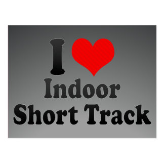 I love Indoor Short Track Postcard