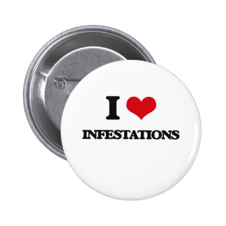 I Love Infestations 6 Cm Round Badge