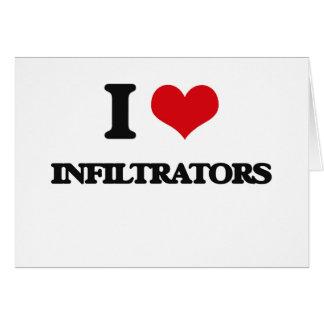 I Love Infiltrators Greeting Card