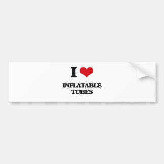 I Love Inflatable Tubes Bumper Sticker