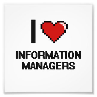 I love Information Managers Photo Print