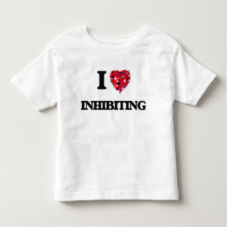 I Love Inhibiting T Shirts