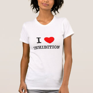 I Love Inhibition T-shirt