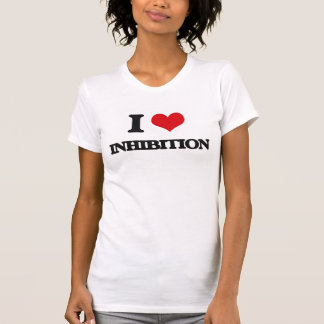 I Love Inhibition T-shirts