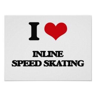 I Love Inline Speed Skating Poster