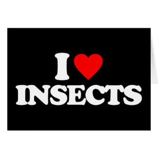 I LOVE INSECTS GREETING CARD