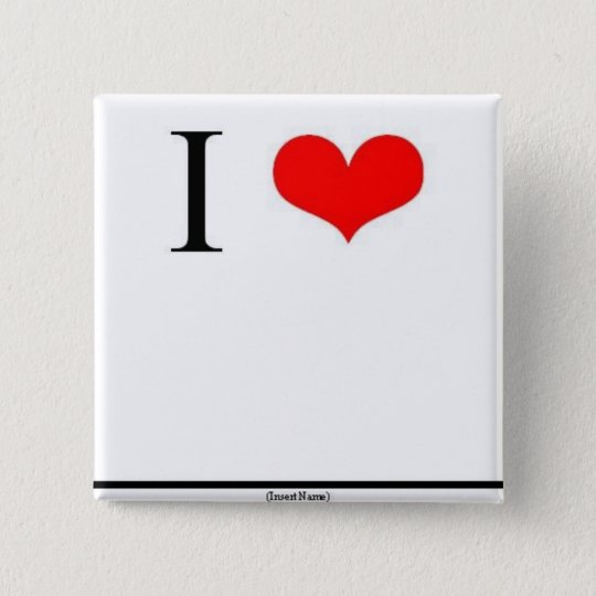 I Love (Insert Name) 15 Cm Square Badge