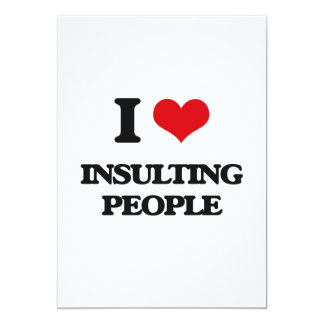 I Love Insulting People 13 Cm X 18 Cm Invitation Card