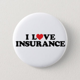 I love insurance 6 cm round badge