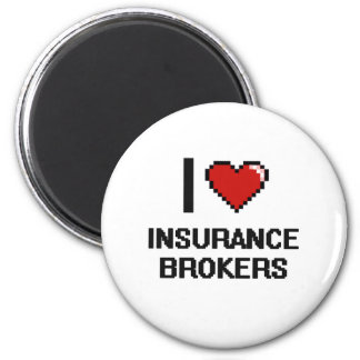I love Insurance Brokers 2 Inch Round Magnet