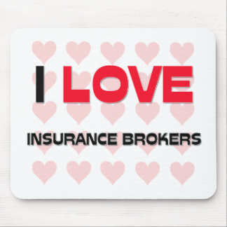 I LOVE INSURANCE BROKERS MOUSE PADS