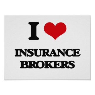 I love Insurance Brokers Poster