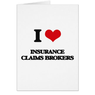 I love Insurance Claims Brokers Greeting Card
