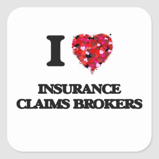 I love Insurance Claims Brokers Square Sticker