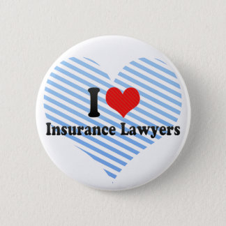 I Love Insurance Lawyers 6 Cm Round Badge