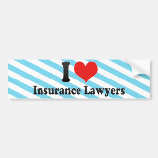 I Love Insurance Lawyers Bumper Sticker