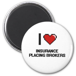 I love Insurance Placing Brokers 6 Cm Round Magnet