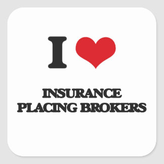 I love Insurance Placing Brokers Square Stickers