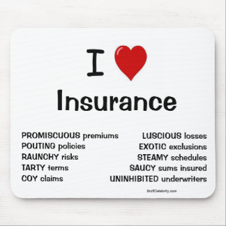I Love Insurance - Rude and Cheeky Reasons Why! Mouse Mat