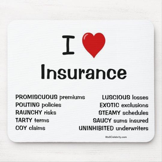 I Love Insurance - Rude and Cheeky Reasons
