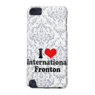 I love International Fronton iPod Touch 5G Case