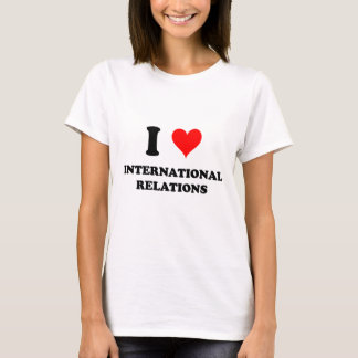 I Love International Relations T-Shirt