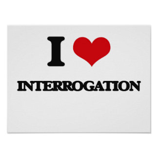 I Love Interrogation Poster