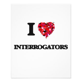 I love Interrogators 11.5 Cm X 14 Cm Flyer