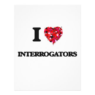 I love Interrogators 21.5 Cm X 28 Cm Flyer