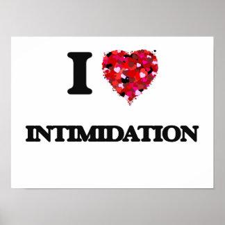I Love Intimidation Poster