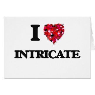 I Love Intricate Greeting Card