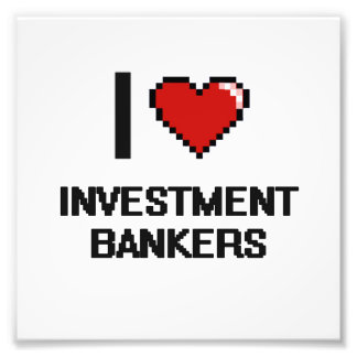 I love Investment Bankers Photo Print