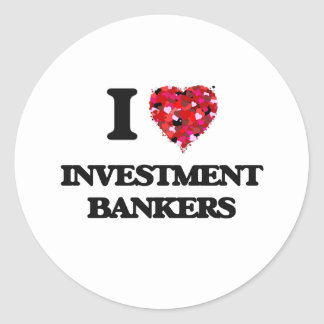 I love Investment Bankers Round Sticker
