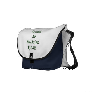 I Love Ireland More Than I Ever Loved My Ex Wife Messenger Bag
